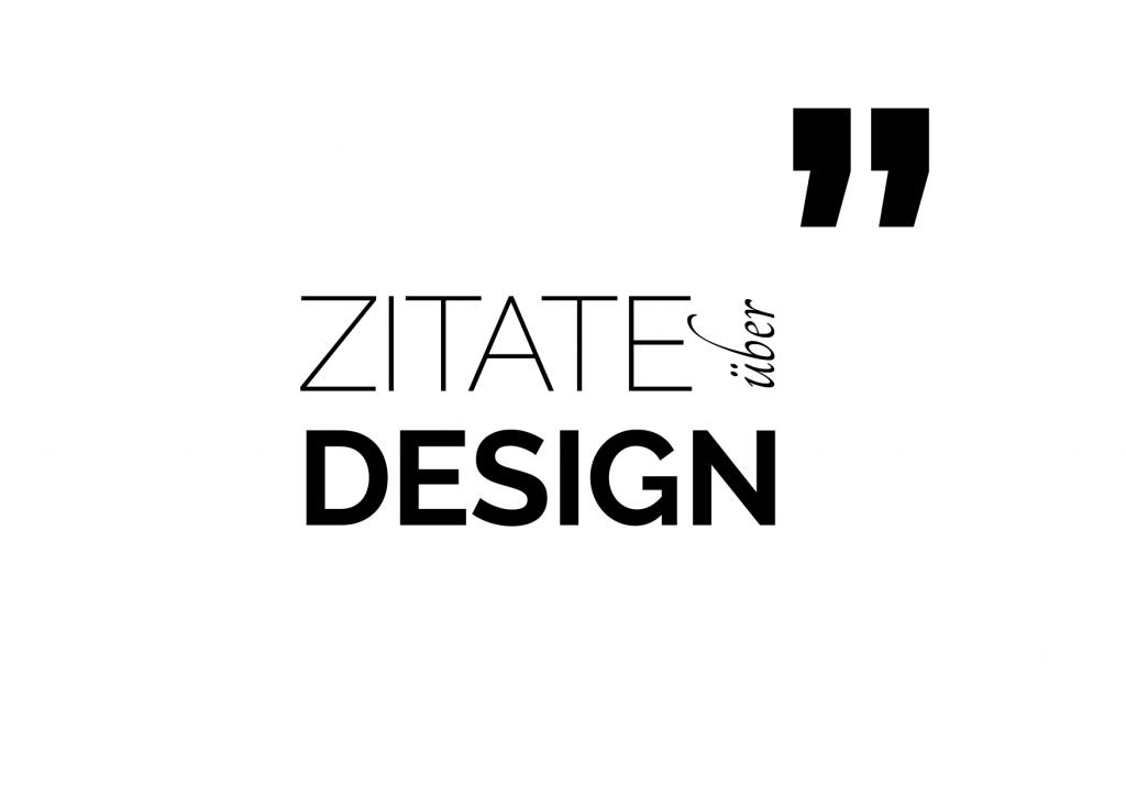Zitate über Design, lass dich einfach von Zitaten inspirieren.